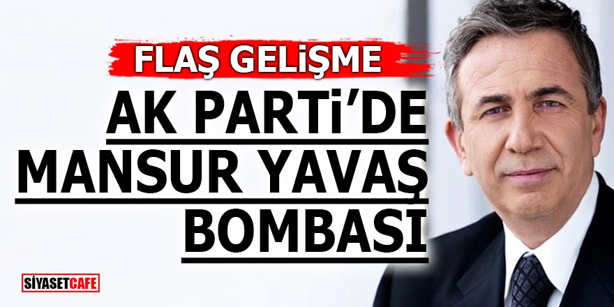 Ak Parti'de Mansur Yavaş bombası!