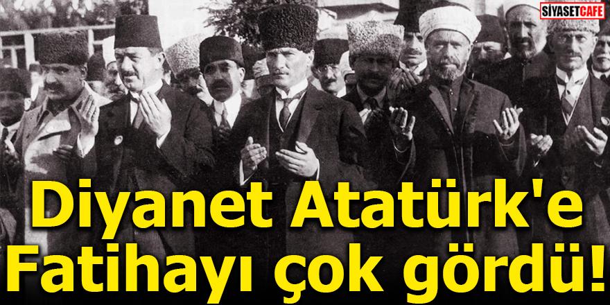 Diyanet Atatürk'e fatihayı çok gördü!