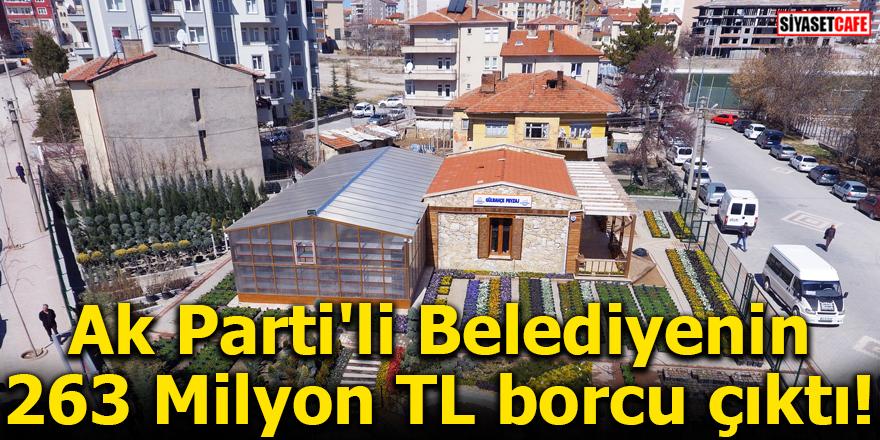 Ak Parti'li Belediyenin 263 Milyon TL borcu çıktı!