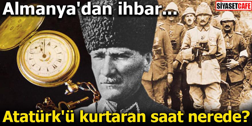 Atatürk'ü kurtaran saat nerede?