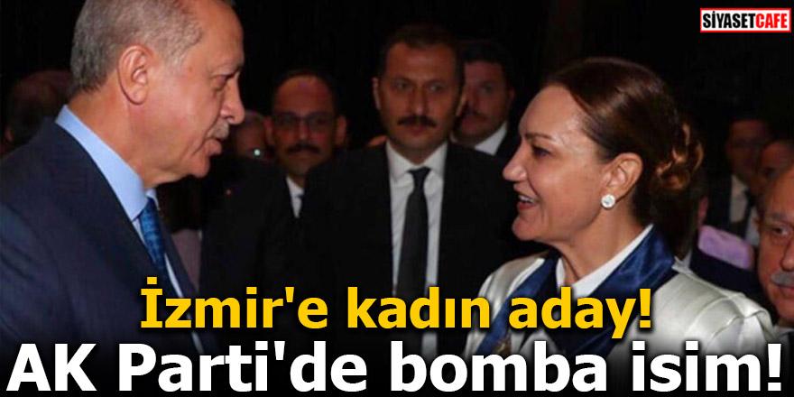 İzmir'e kadın aday! AK Parti'de bomba isim