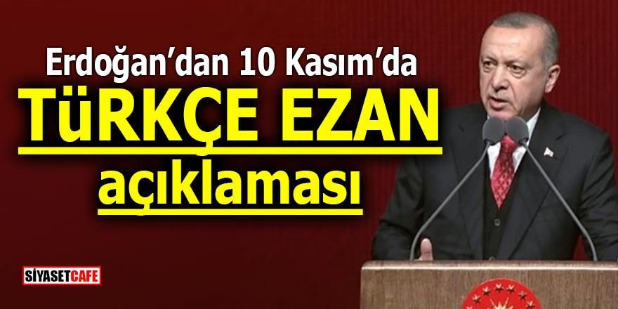 Erdoğan'dan 10 Kasım'da Türkçe ezan açıklaması