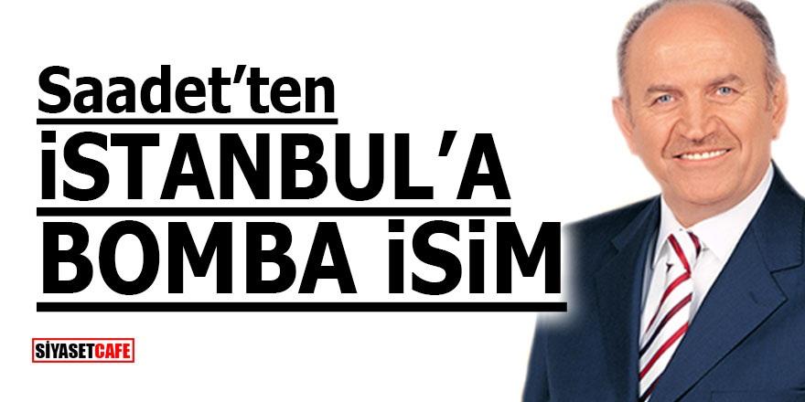 Saadet'ten İstanbul'a bomba isim!