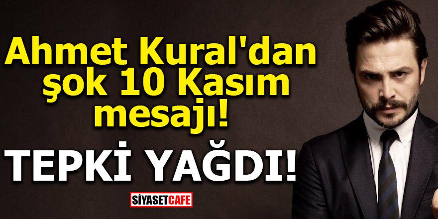 Ahmet Kural'dan şok 10 Kasım mesajı! Tepki yağdı