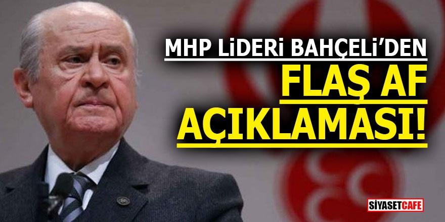 MHP Lideri Bahçeli'den flaş af açıklaması!
