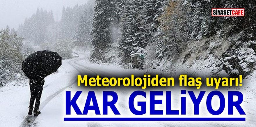 Meteorolojiden flaş uyarı! KAR GELİYOR