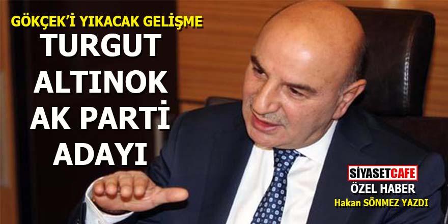Gökçek'i yıkacak gelişme: Turgut Altınok AK Parti adayı