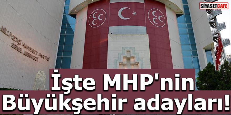 İşte MHP'nin Büyükşehir adayları!