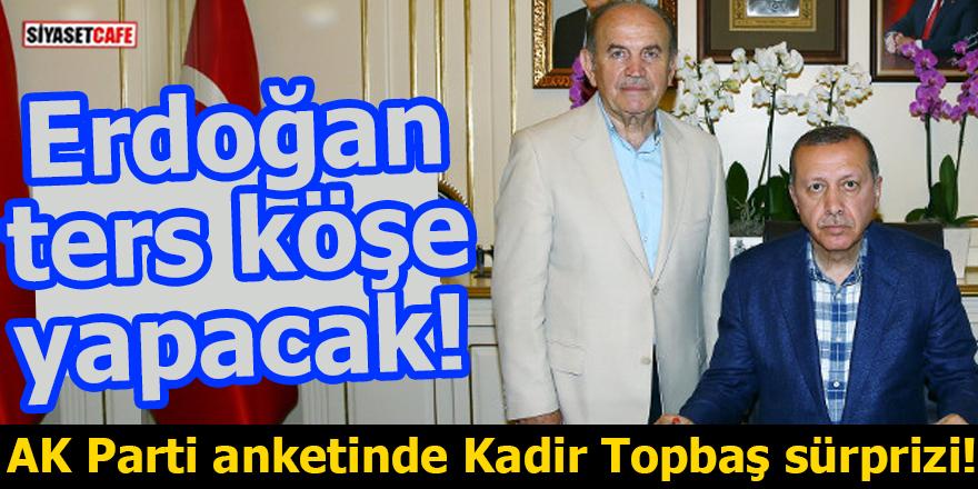 AK Parti anketinde Kadir Topbaş sürprizi! Erdoğan ters köşe yapacak