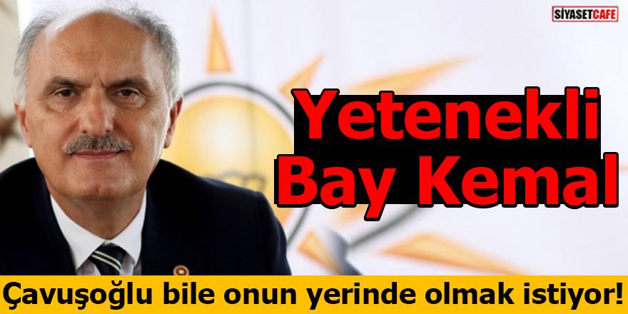 Çavuşoğlu bile onun yerinde olmak istiyor! Yetenekli Bay Kemal