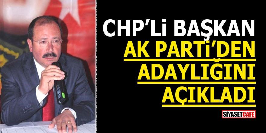 CHP'li Başkan Ak Parti'den adaylığını açıkladı!
