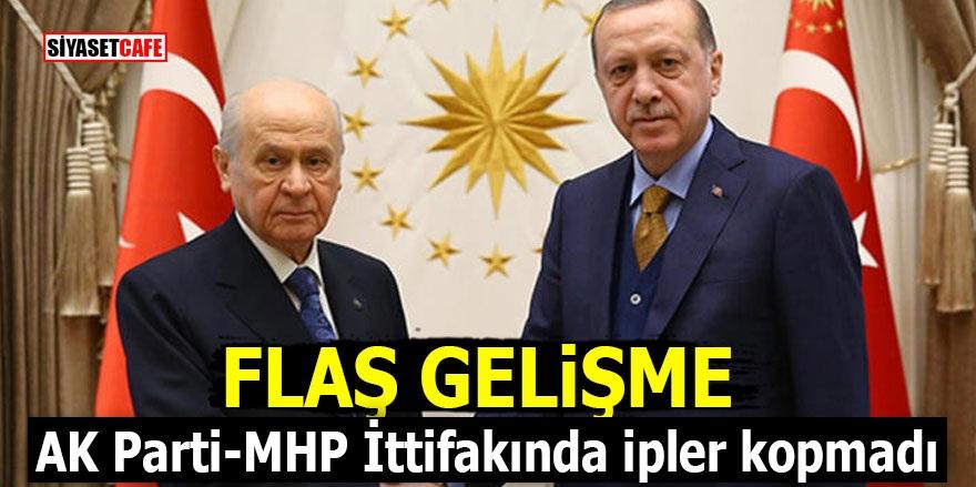 FLAŞ GELİŞME! AK Parti-MHP İttifakında ipler kopmadı