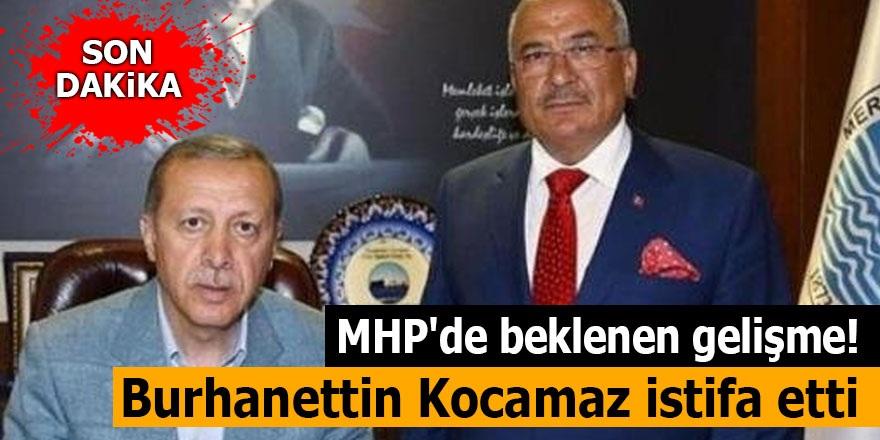 MHP'de beklenen gelişme! Burhanettin Kocamaz istifa etti