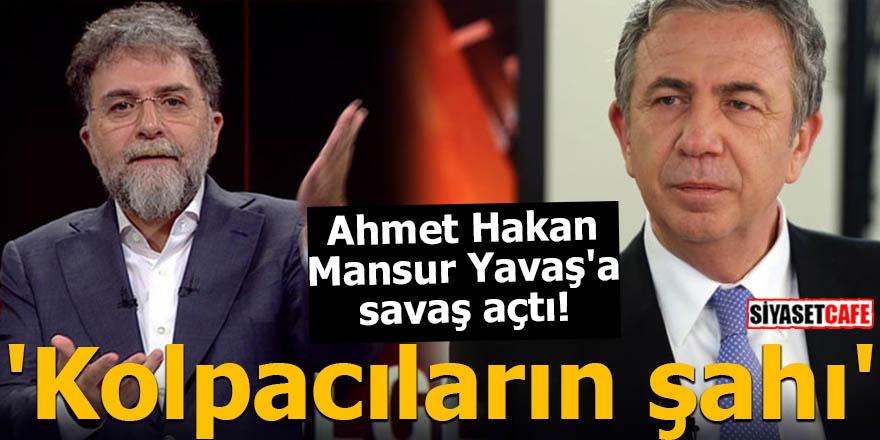 Ahmet Hakan Mansur Yavaş'a savaş açtı! 'Kolpacıların şahı'