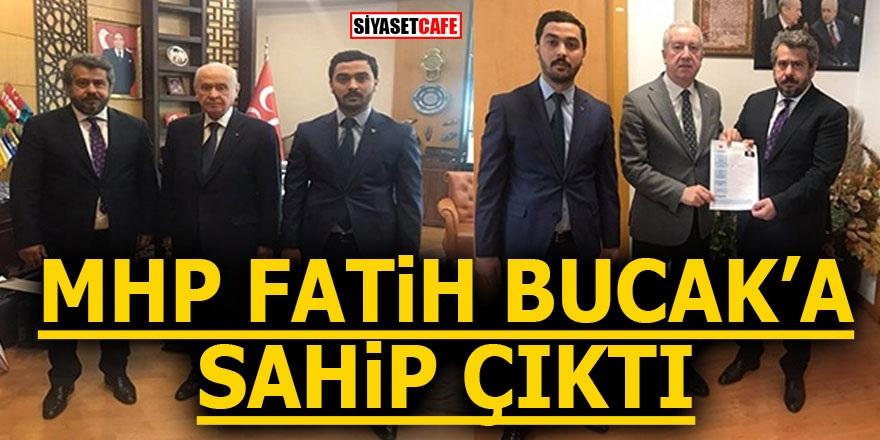 MHP Fatih Bucak'a sahip çıktı