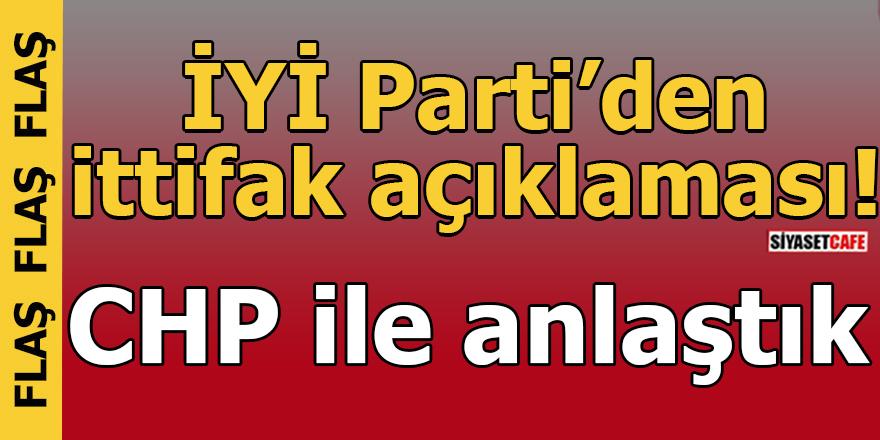 İYİ Parti'den ittifak açıklaması: CHP ile anlaştık