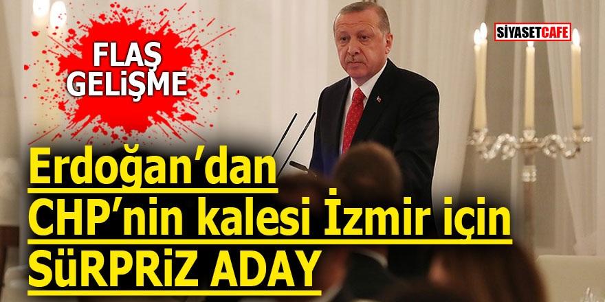 Erdoğan'dan, CHP'nin kalesi İzmir için sürpriz aday!