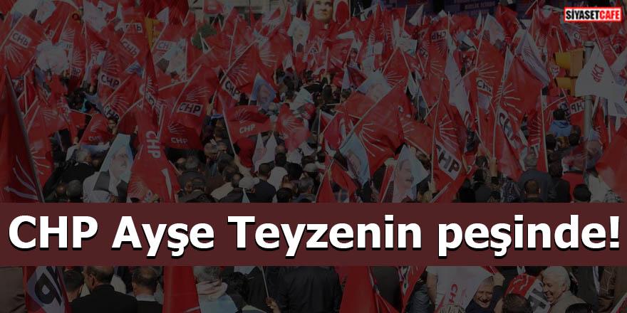 CHP Ayşe Teyzenin peşinde!