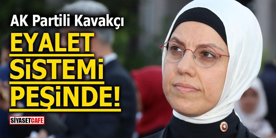 AK Partili Kavakçı eyalet sistemi peşinde!