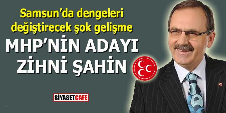 Samsun'da dengeleri değiştirecek flaş gelişme: MHP'nin adayı Zihni Şahin mi?