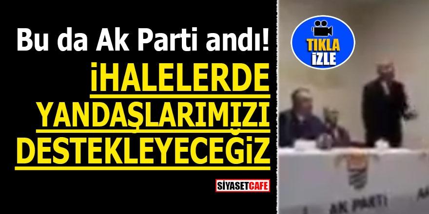 Bu da AK Parti andı! İhalelerde yandaşlarımızı destekleyeceğiz
