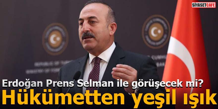 Erdoğan Prens Selman ile görüşecek mi? Hükümetten yeşil ışık