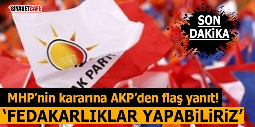 MHP'nin 3 büyükşehirle ilgili kararına AKP'den ilk tepki! 'Fedakarlıklar yapabiliriz'