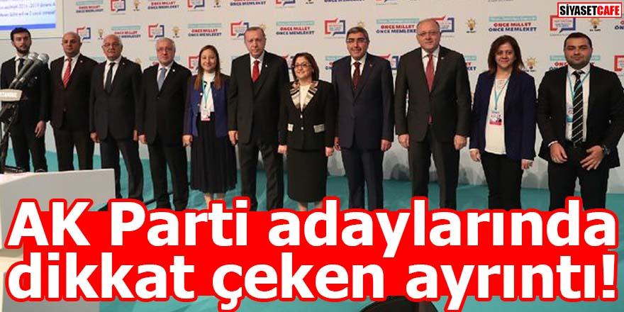 AK Parti adaylarında dikkat çeken ayrıntı!