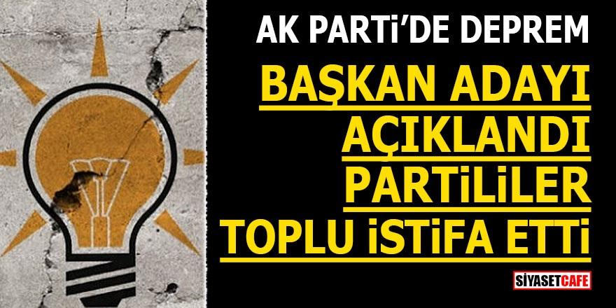Ak Parti'de deprem! Başkan adayı açıklandı partililer toplu istifa etti