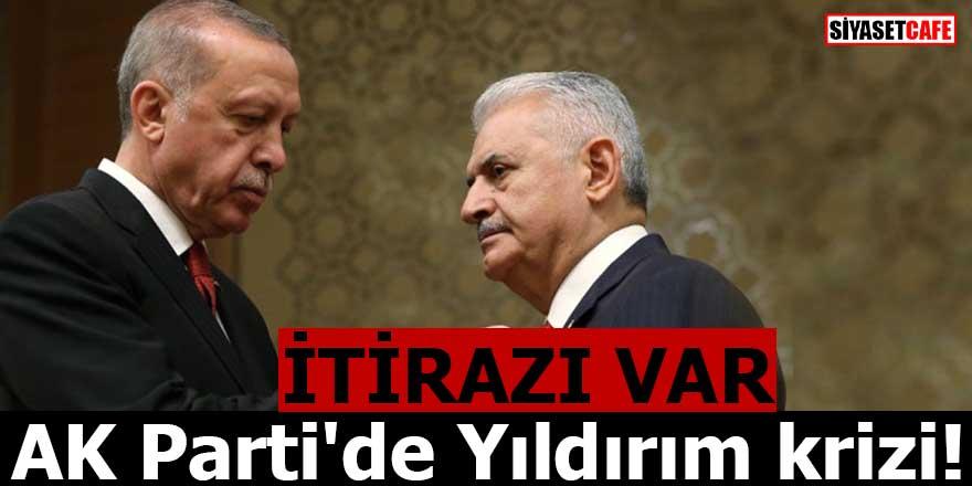 AK Parti'de Yıldırım krizi: İTİRAZI VAR