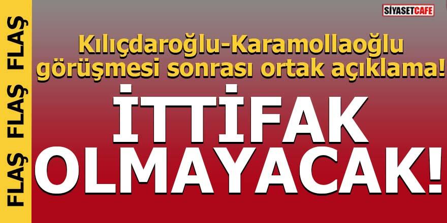Kılıçdaroğlu-Karamollaoğlu görüşmesi sonrası ortak açıklama!