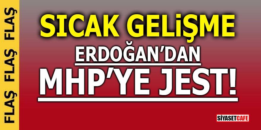 Sıcak Gelişme! Erdoğan'dan MHP'ye jest