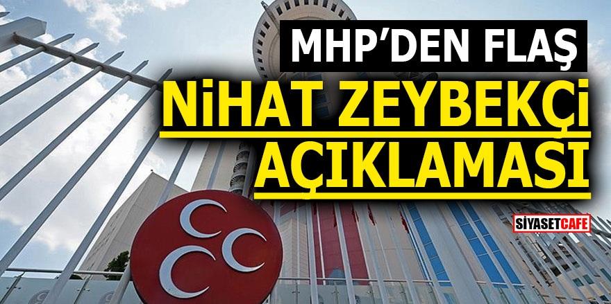 MHP'den flaş Nihat Zeybekçi açıklaması!