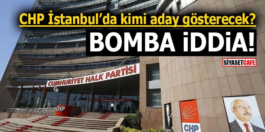 CHP İstanbul'da kimi aday gösterecek? Bomba iddia