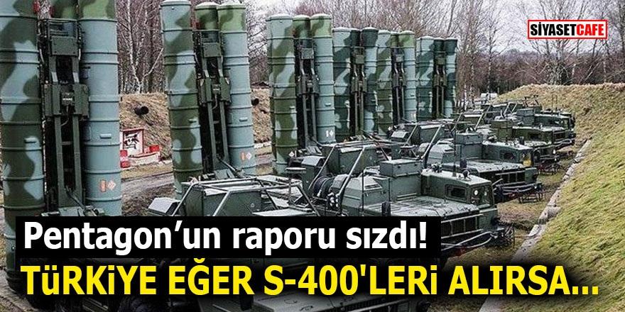 Pentagon'un raporu sızdı! Türkiye eğer S-400'leri alırsa...