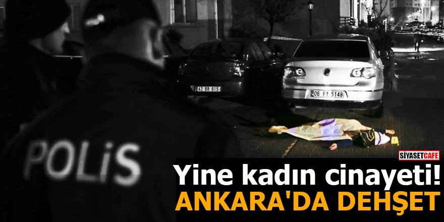 Yine kadın cinayeti! ANKARA'DA DEHŞET