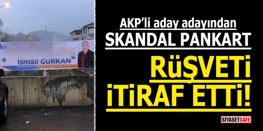 AKP'li aday adayından skandal pankart! Rüşveti itiraf etti