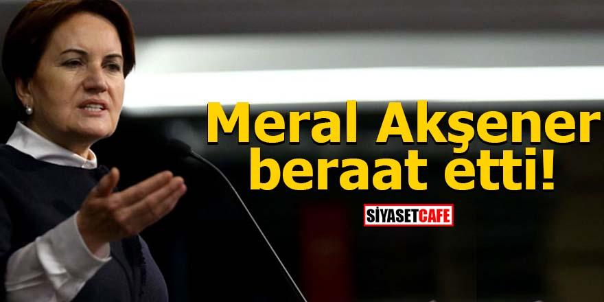 İYİ Parti Genel Başkanı Meral Akşener beraat etti!