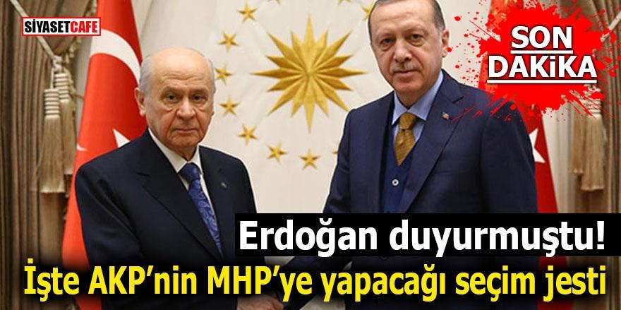Erdoğan duyurmuştu! İşte AKP'nin MHP'ye yapacağı seçim jesti