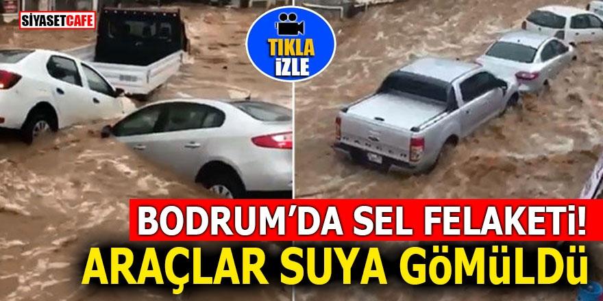Bodrum'da sel felaketi! Araçlar suya gömüldü