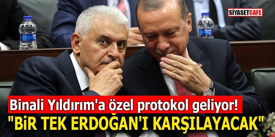 """Binali Yıldırım'a özel protokol geliyor! """"Bir tek Erdoğan'ı karşılayacak"""""""