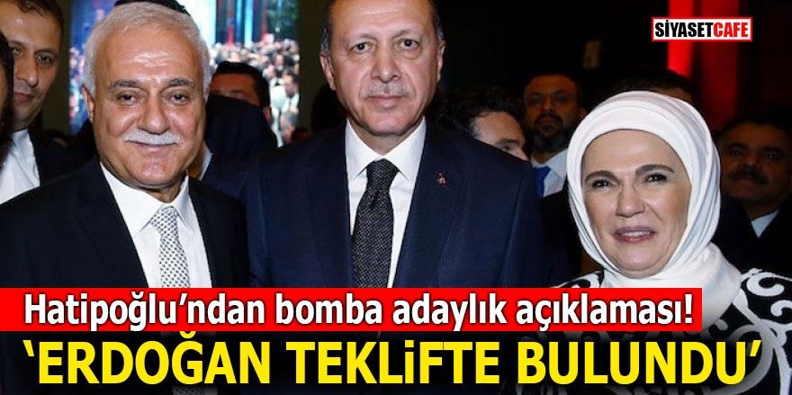 Hatipoğlu'ndan bomba adaylık açıklaması! 'Erdoğan teklifte bulundu'