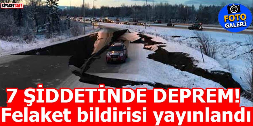 7 ŞİDDETİNDE DEPREM! Felaket bildirisi yayınlandı