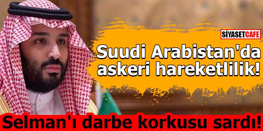 Suudi Arabistan'da askeri hareketlilik! Selman'ı darbe korkusu sardı