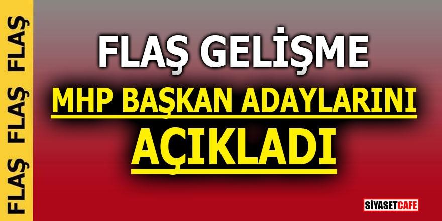 FLAŞ GELİŞME! MHP Başkan adaylarını açıkladı