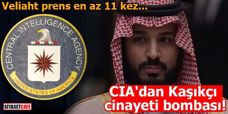 CIA'dan Kaşıkçı cinayeti bombası! Veliaht prens en az 11 kez...