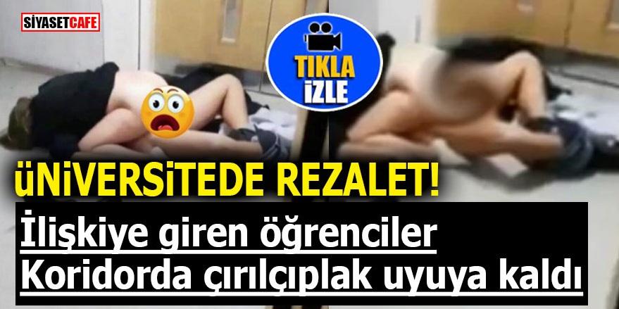 Üniversitede rezalet! İlişkiye giren öğrenciler koridorda çırılçıplak uyuya kaldı