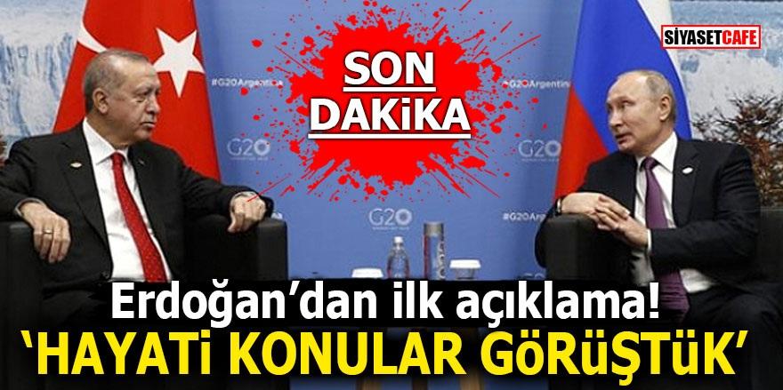 Erdoğan – Putin görüşmesinin ardından ilk açıklama: 'Hayati konular görüştük'