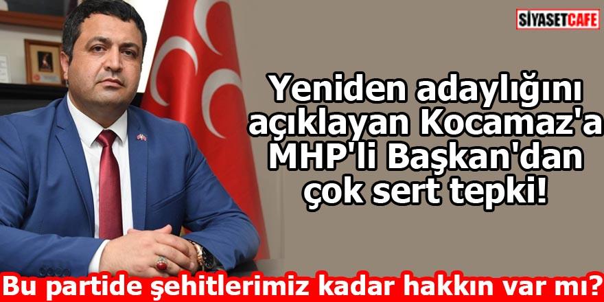 Yeniden adaylığını açıklayan Kocamaz'a MHP'li Başkan'dan sert tepki!