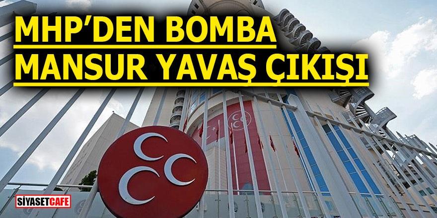 MHP'den bomba Mansur Yavaş çıkışı!